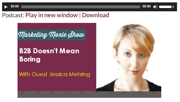 Marketing Moxie podcast interview with Jessica Mehring
