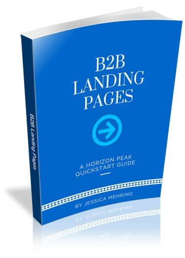 B2B Landing Pages: A Horizon Peak Quickstart Guide