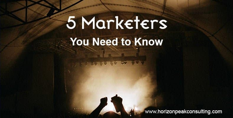 5 Marketers You Need to Know