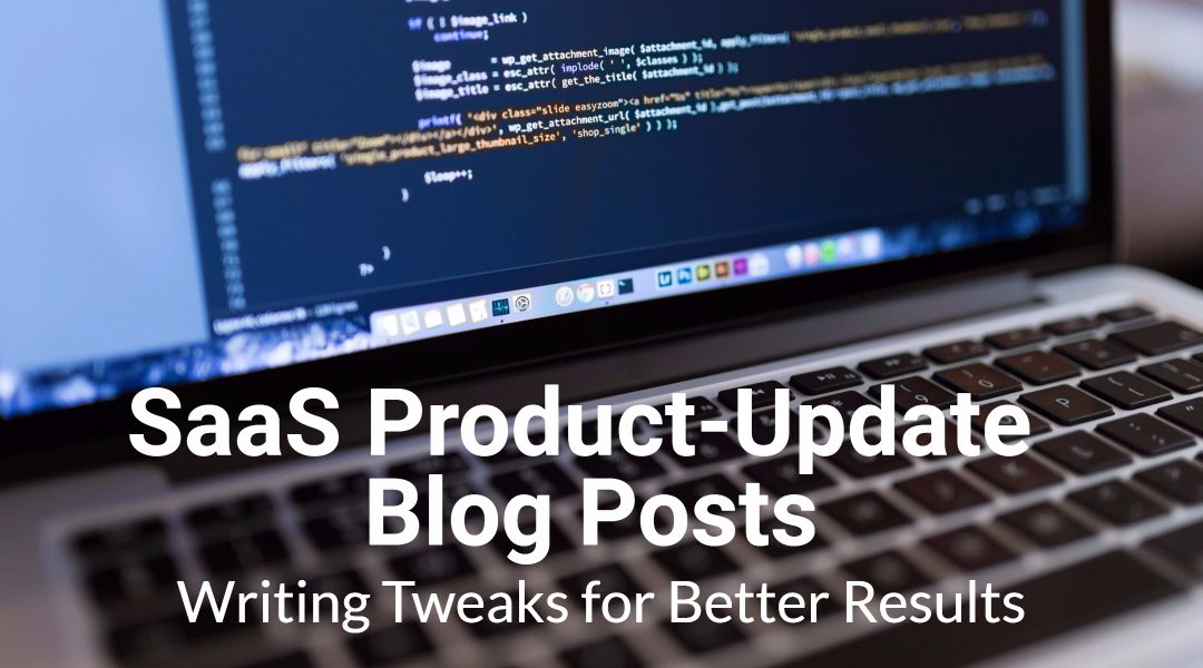 How to Use Product Update Blog Posts to Grow the Relationship With SaaS Customers
