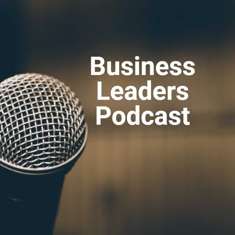 Business Leaders Podcast