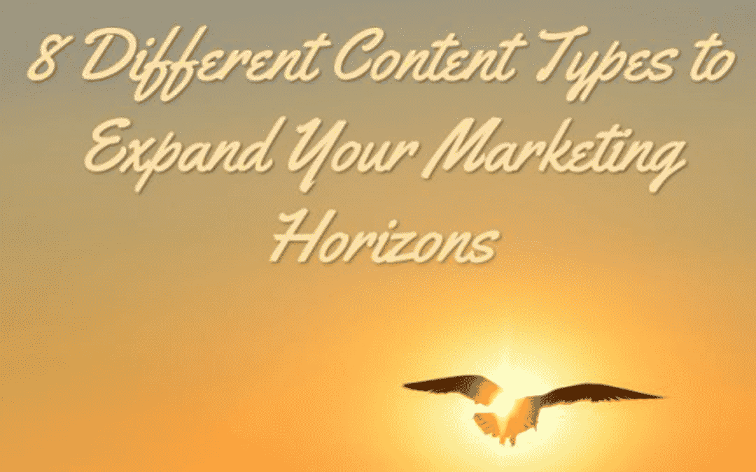 8 Different Content Types to Expand Your Marketing Horizons