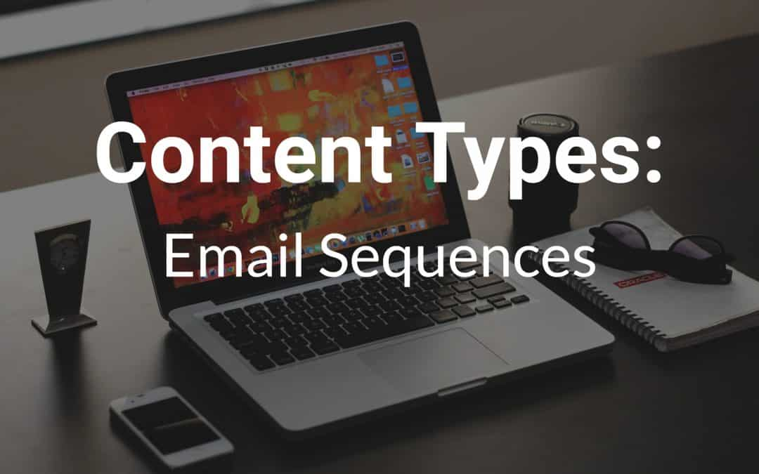Content Types: Email Sequences