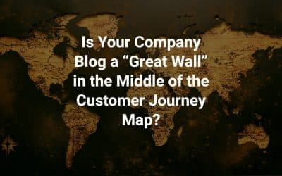 "Is Your Company Blog a ""Great Wall"" in the Middle of the Customer Journey Map?"