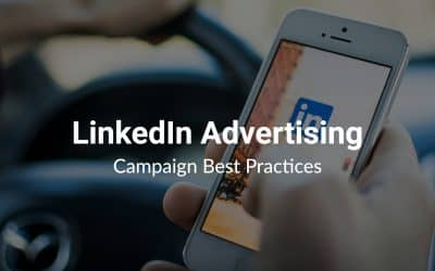 LinkedIn Advertising Campaign Best Practices