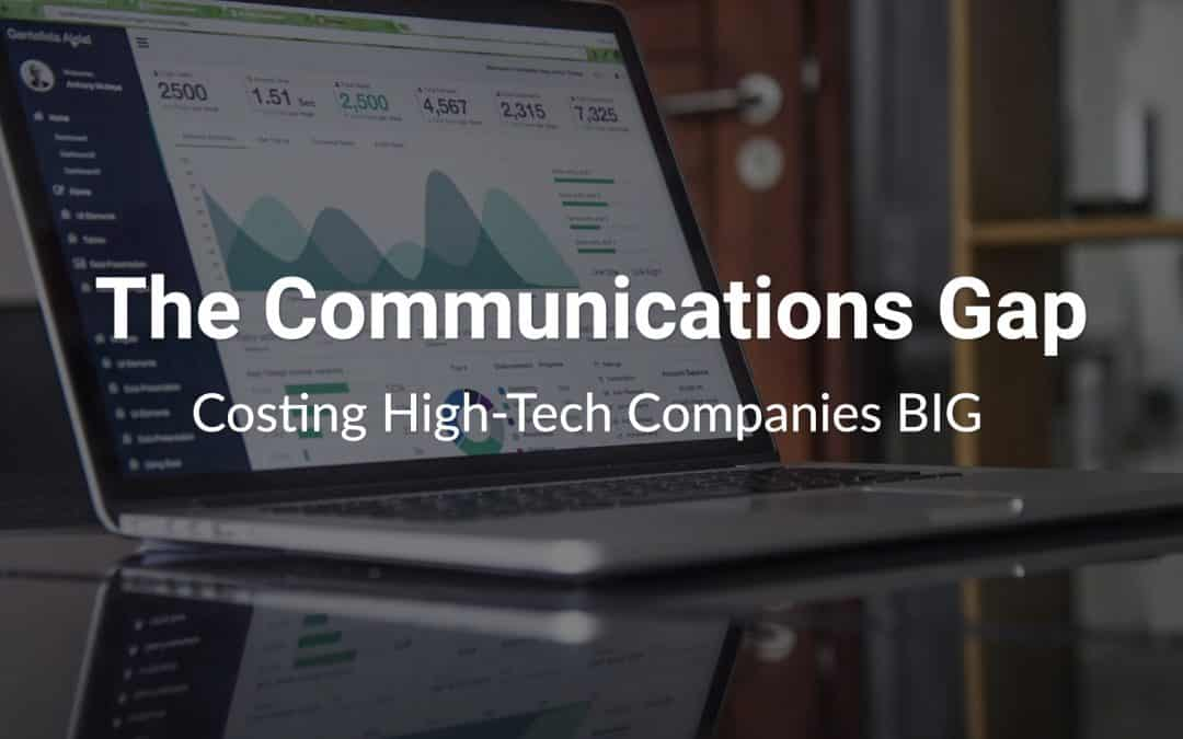 The Communications Gap Costing High-Tech Companies BIG
