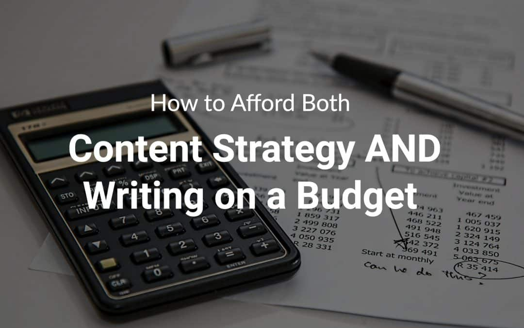 How to Afford Both Content Strategy AND Writing on a Budget